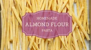 homemade almond flour pasta recipe