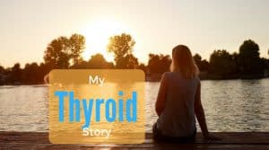 My Thyroid story