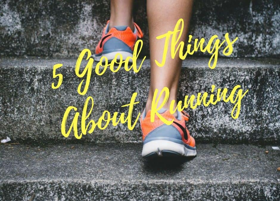 5 good things about running