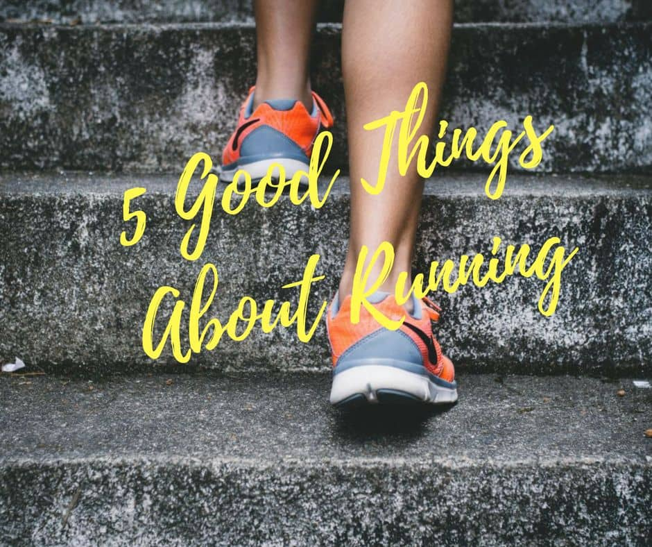 Good Things About Running