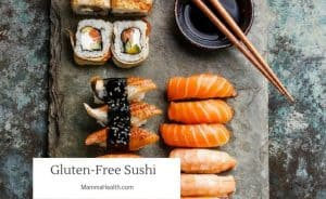 Sushi is naturally gluten-free