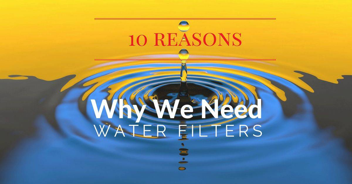 Why we need water filters