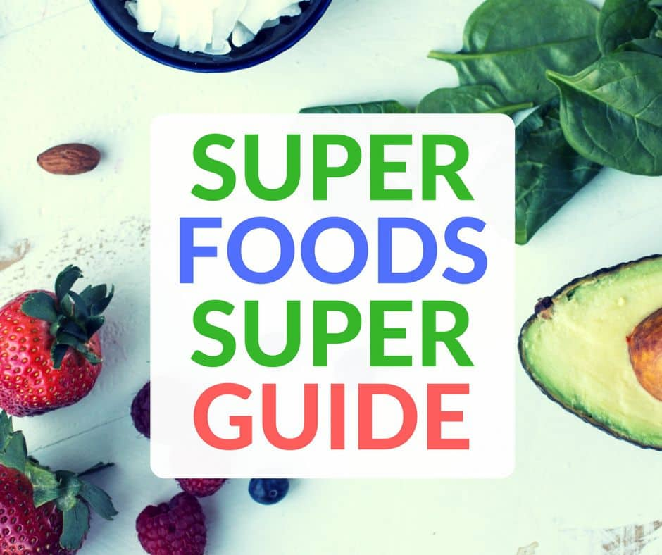 Superfoods Superguide