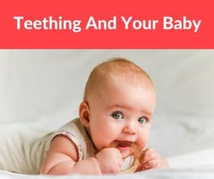 teething and your baby. Symptoms and remedies.