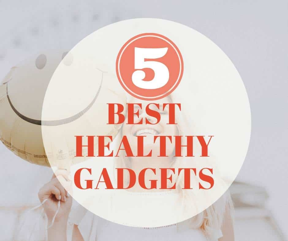 5 Healthy Gadgets And Gift Ideas Than Improve Lives